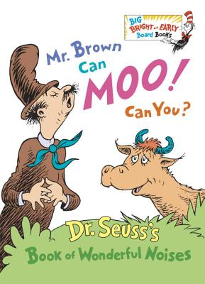 Mr. Brown Can Moo! Can You? By Seuss, Dr.