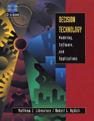 Decision Technology By Liberatore, Matthew/ Nydick, Robert