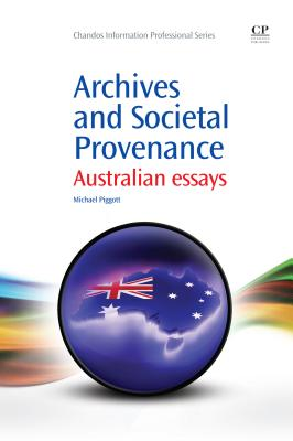 Archives and Societal Provenance By Piggott, Michael